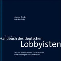 Gunnar Bender, Lutz Reulecke Handbuch des deutsche Lobbyisten