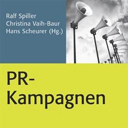 """RALF SPILLER/CHRISTIANE VAIH-BAUR/HANS SCHEURER (HRSG.) (2011): """"PR-KAMPAGNEN"""""""