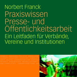 Norbert Franck: Praxiswissen Presse- und Öffentlichkeitsarbeit